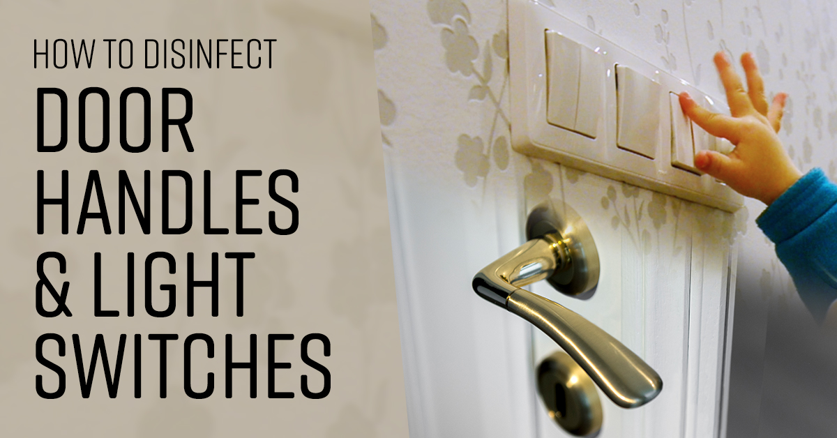 How to Disinfect Door Handles and Light Switches