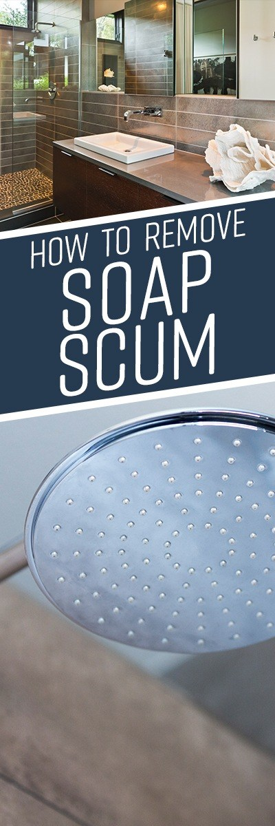 How to Remove Soap Scum